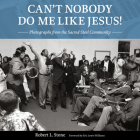 Can't Nobody Do Me Like Jesus!: Photographs from the Sacred Steel Community Cover Image