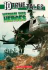 Vietnam War Heroes (10 True Tales) Cover Image