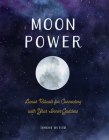 Moon Power: Lunar Rituals for Connecting with Your Inner Goddess Cover Image