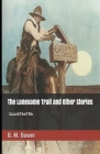 The Lonesome Trail and Other Stories Illustrated Cover Image