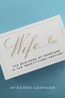 Wife, Inc.: The Business of Marriage in the Twenty-First Century (Critical Cultural Communication) Cover Image