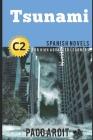 Spanish Novels: Tsunami (Spanish Novels for High Advanced Learners - C2) Cover Image