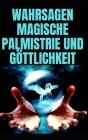 Wahrsagen Magische Palmistrie Und Göttlichkeit Cover Image