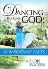 Dancing Before God: 10 Important Facts Cover Image