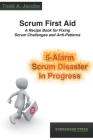 Scrum First Aid: A Recipe Book for Fixing Scrum Challenges and Anti-Patterns Cover Image