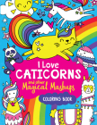 I Love Caticorns and Other Magical Mashups Coloring Book Cover Image