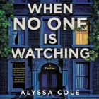 When No One Is Watching: A Thriller Cover Image