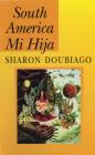 South America Mi Hija (Pitt Poetry) Cover Image