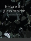 Before the glass broken: Take off the mask you created Cover Image
