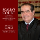 Scalia's Court Lib/E: A Legacy of Landmark Opinions and Dissents Cover Image