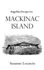 Angelina Escapes to Mackinac Island Cover Image