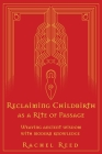 Reclaiming Childbirth as a Rite of Passage: Weaving ancient wisdom with modern knowledge Cover Image