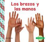 Los Brazos Y Las Manos (Arms & Hands) (Spanish Version) (Tu Cuerpo (Your Body )) Cover Image