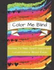 Color Me Blind: Quotes To Help Spark Important Conversations About Race Cover Image