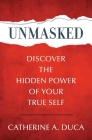 Unmasked - Discover the Hidden Power of Your True Self Cover Image