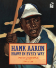 Hank Aaron: Brave in Every Way Cover Image