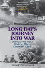 Long Day's Journey Into War: Pearl Harbor and a World at War--December 7, 1941 Cover Image