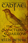 The Sanctuary Sparrow (Chronicles of Brother Cadfael #7) Cover Image