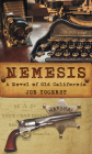 Nemesis: A Novel of Old California Cover Image