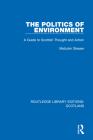 The Politics of Environment: A Guide to Scottish Thought and Action Cover Image