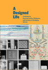 A Designed Life: Contemporary American Textiles, Wallpapers and Containers & Packaging, 1951-54 Cover Image