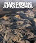 Plundering Appalachia: The Tragedy of Mountaintop-Removal Coal Mining Cover Image