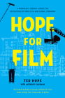 Hope for Film: A Producer's Journey Across the Revolutions of Indie Film and Global Streaming Cover Image