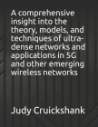 A comprehensive insight into the theory, models, and techniques of ultra-dense networks and applications in 5G and other emerging wireless networks Cover Image