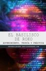 El Basilisco de Roko: Advenimiento, teoría y práctica Cover Image
