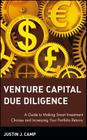 Venture Capital Due Diligence: A Guide to Making Smart Investment Choices and Increasing Your Portfolio Returns (Wiley Finance #102) Cover Image