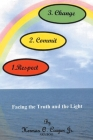 Respect, Commit, Change: Facing the Truth and the Light Cover Image
