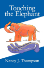 Touching the Elephant: Values the World's Religions Share and How They Can Transform Us Cover Image