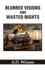 Blurred Visions and Wasted Nights Cover Image
