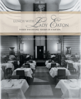 Lunch with Lady Eaton: Inside the Dining Rooms of a Nation Cover Image