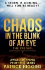 Chaos In The Blink Of An Eye: The Prequel Cover Image