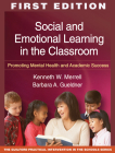 Social and Emotional Learning in the Classroom, First Edition: Promoting Mental Health and Academic Success (The Guilford Practical Intervention in the Schools Series                   ) Cover Image