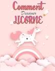 Comment dessiner les licornes: Un livre d'activités et de dessins étape par étape pour apprendre à dessiner des objets mignons. Cover Image