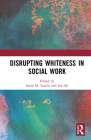 Disrupting Whiteness in Social Work Cover Image