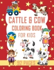 Cattle & Cow Coloring Book For Kids: Cattle & Cow Coloring Book For Kids Cover Image
