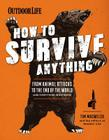 How to Survive Anything: From Animal Attacks to the End of the World Cover Image