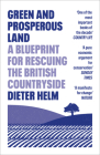 Green and Prosperous Land: A Blueprint for Rescuing the British Countryside Cover Image