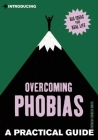 Introducing Overcoming Phobias: A Practical Guide Cover Image