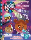 The Nuts: Sing and Dance in Your Polka-Dot Pants Cover Image