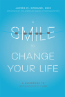 A Smile to Change Your Life: A Guidebook to Orthodontic Care Cover Image