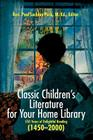 Classic Children's Literature for Your Home Library: 550 Years of Delightful Reading 1450-2000 Cover Image