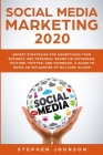Social Media Marketing 2020: Secret Strategies for Advertising Your Business and Personal Brand On Instagram, YouTube, Twitter, And Facebook. A Gui Cover Image