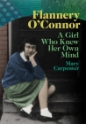 Flannery O'Connor: A Girl Who Knew Her Own Mind Cover Image