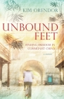 Unbound Feet: Finding Freedom in Communist China Cover Image