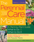 The Perennial Care Manual: A Plant-By-Plant Guide: What to Do & When to Do It Cover Image