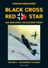 Black Cross Red Star Air War Over the Eastern Front: Volume 4, Stalingrad to Kuban 1942-1943 Cover Image